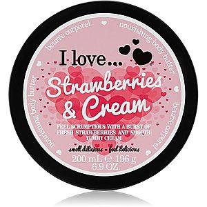 I love... Strawberries & Cream tělové máslo 200 ml obraz